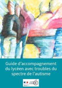 Guide d'accompagnement du lycéen avec troubles du spectre de l'autisme par le CRA Alsace