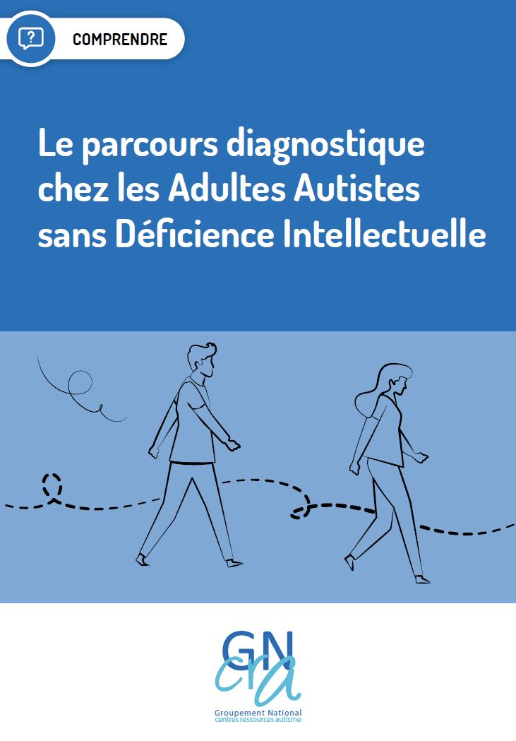 Le parcours diagnostique chez les Adultes Autistes sans Déficience Intellectuelle